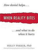 When Reality Bites, by Holly Parker, Ph.D.